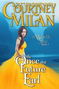 Courtney Milan - The Once and Future Earl / #awordfromJoJo #HistoricalRomance #CourtneyMilan