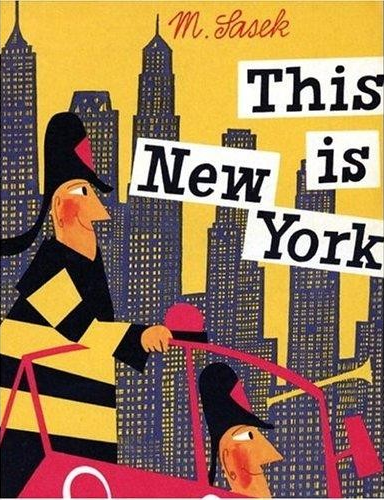 Illustrated by Miroslav Sasek, First published: 1960, This is New York.
