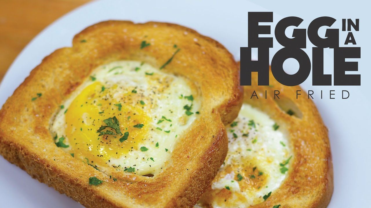 Egg in a Hole with an Air Fryer Air fryer recipes