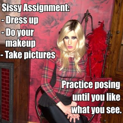 sissy assignment I was so proud and pleased when i completed assignment 2 of course there was huge apprehension but i went to erotic cabaret first to get in the mood.