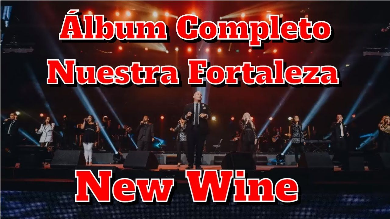 Nuevo New Wine Nuestra Fortaleza Album Completo 2020 Youtube En 2020 Album Completo Musica Cristiana Fortaleza
