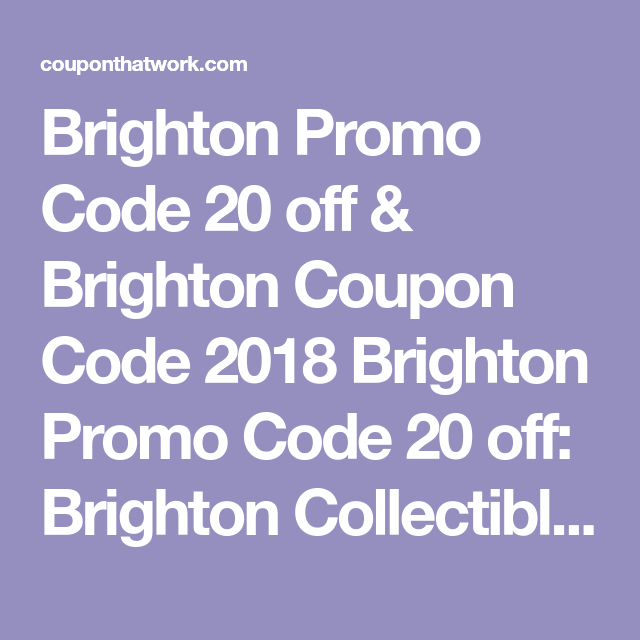 Brighton Promo Code 20 off & Brighton Coupon Code 2018