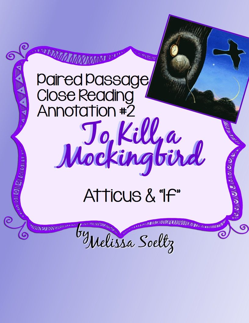 paired passages to kill a mockingbird 2 atticus and if this product is a paired passage close reading annotation to use while teaching to kill a mockingbird this product compares a passage about miss maudie