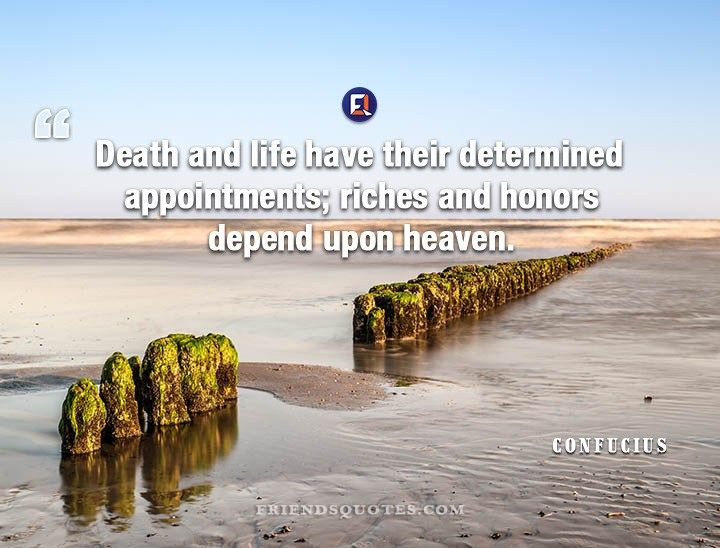 Quote About Death Confucius Quote Death Life Determined Appointments  Confucius .