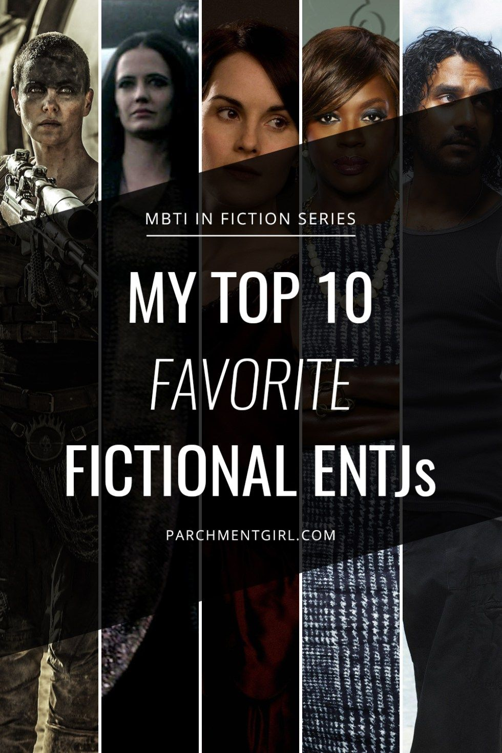 My Top 10 Favorite ENTJ Characters in Fiction | MBTI | Infj