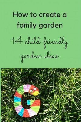 how to create a family garden 14 child friendly garden ideas