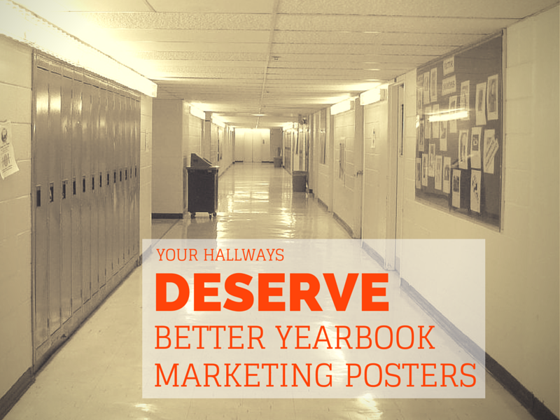 While we talk a lot about marketing your yearbook with social media, it's true that also using old-fashioned techniques, like hallway posters, is what will really spread the word and help you boost sales.