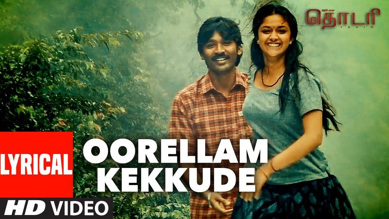 Oorellam Kekkude Lyrical Video Thodari Dhanush Keerthy Suresh D Movie Songs Songs Lyrics