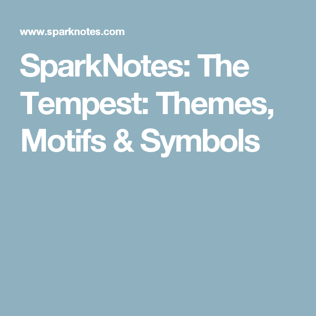 sparknotes the tempest themes motifs symbols shakespeare sparknotes the tempest themes motifs symbols