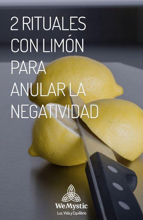 Rituales Con Limón Para Anular La Negatividad Wemystic Limpieza De Malas Energias Ritual Del Limon Limpiar Malas Energias