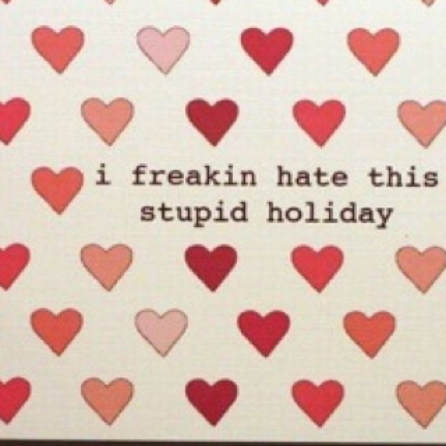 I Hate Valentine Day Just a thought or a saying – I Hate Valentines Day Cards