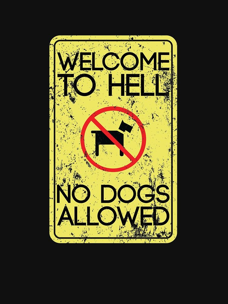 Dog Lovers Daily Companion No Dogs Allowed Sign Slim Fit