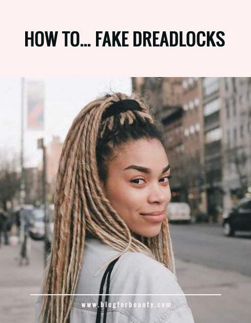 Fake Dreadlocks How To Do It Right And Easy With A Simple Hair