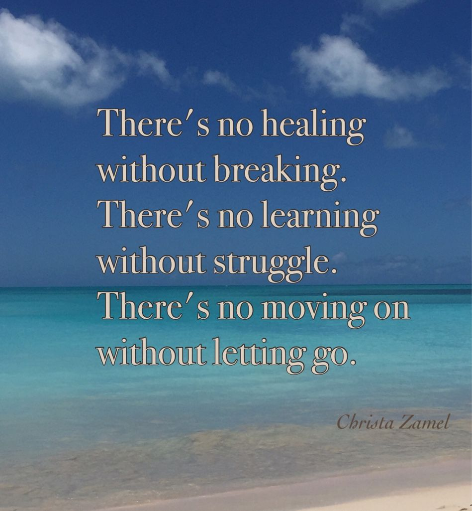 Quotes About Life Lessons And Moving On There Is No Healing Without Painthere Is No Learning Without