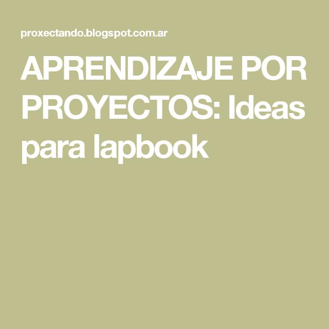 APRENDIZAJE POR PROYECTOS: Ideas para lapbook