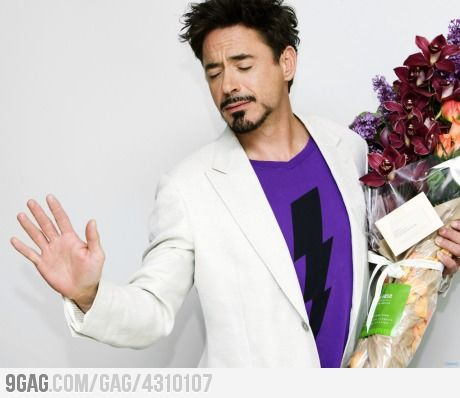 *Bitch please, I'm Robert Downey Jr.*