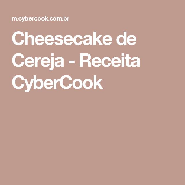 Cheesecake de Cereja - Receita CyberCook