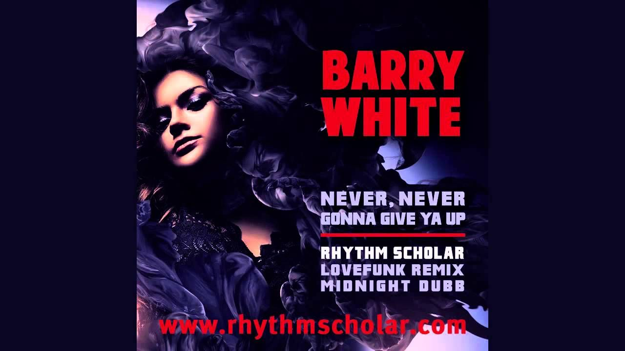 Barry White Never Never Gonna Give Ya Up Rhythm Scholar