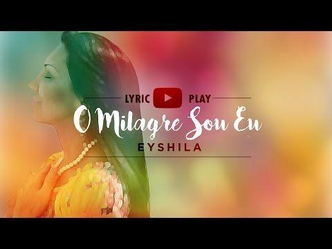 Eyshila O Milagre Sou Eu Lyric Play Youtube Com Imagens