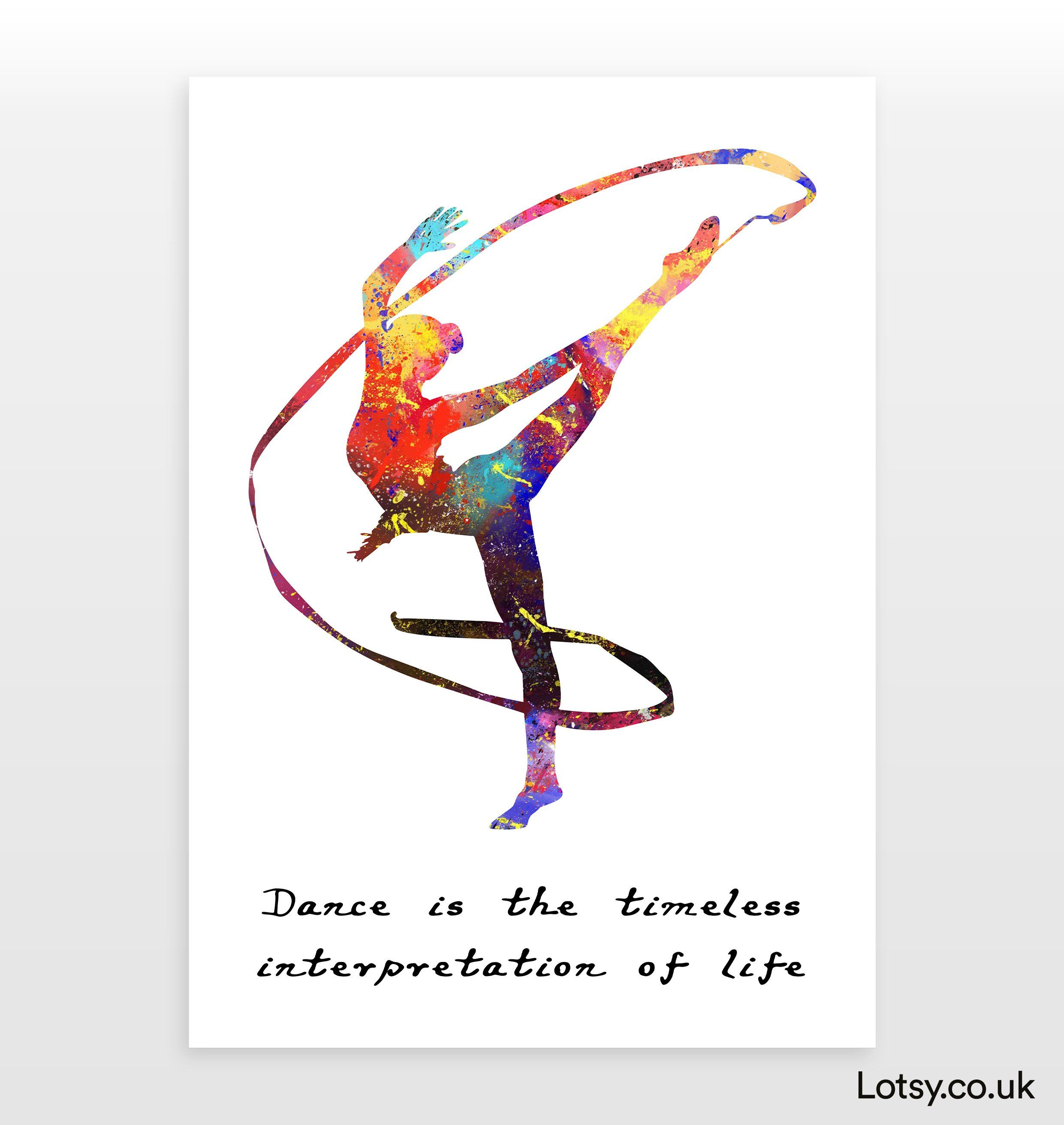 Ballet Quote - Dance is the timeless interpretation of life - A2 - (420mm x 594mm) (16.5inch x 23.4inch)