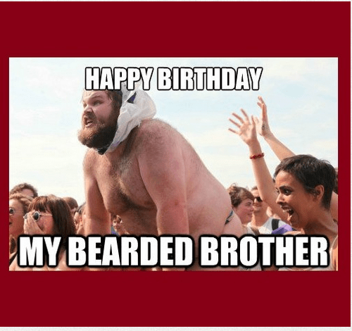 100 Best Happy Birthday Brother Meme Happy Birthday Happy Birthday Fun Happy Birthday Brother Happy Birthday Brother Funny