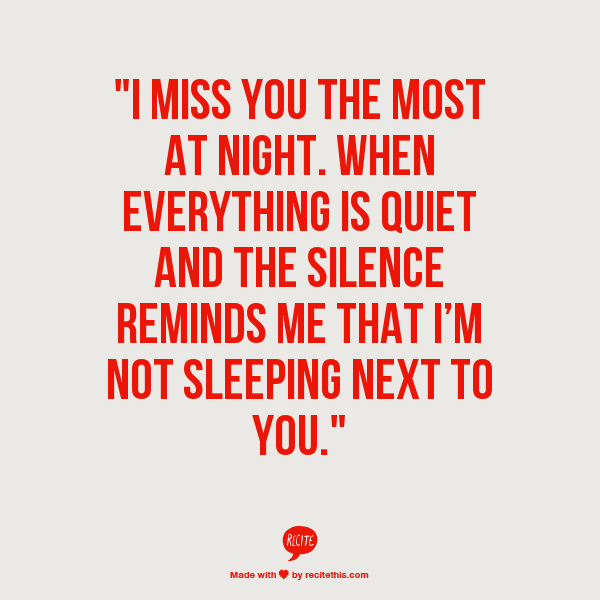I Miss Sleeping Next To You I Miss You Complaining In The Morning I