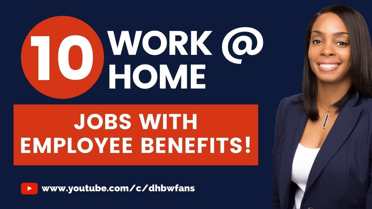 Top 10 Work from Home Jobs Health & Dental Insurance
