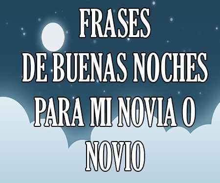 Buenas Noches Frases Mensajes De Feliz Y Linda Noche Buenas Noches Frases Sé Bueno Textos De Buenas Noches