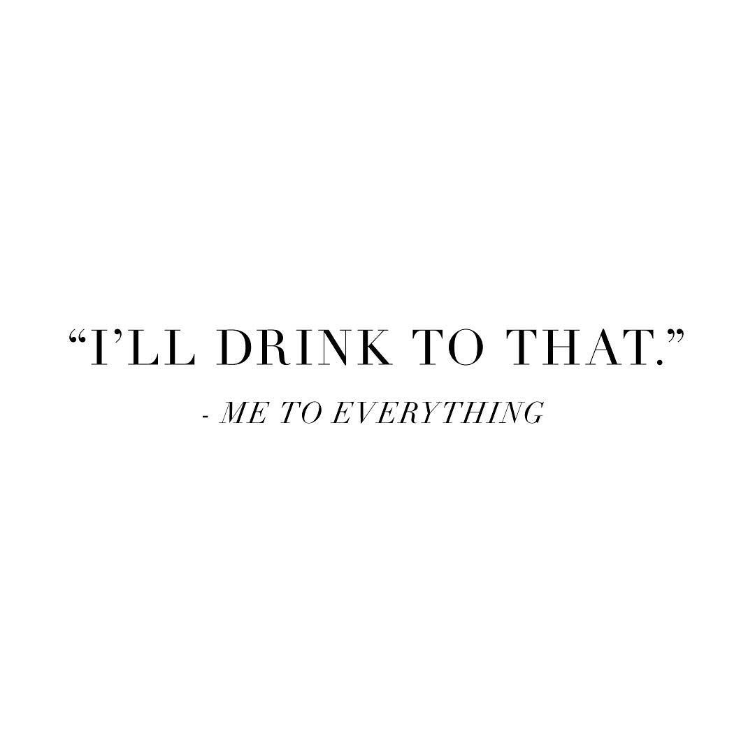 Pin By Tressa Hawbaker On Words To Live By Alcohol Quotes Drinking Quotes Instagram Quotes