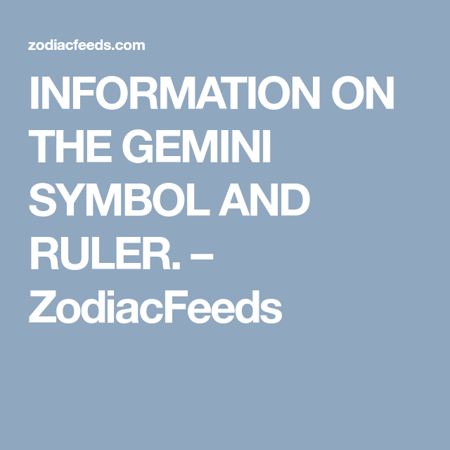 Information On The Gemini Symbol And Ruler Zodiacfeeds Zoidac