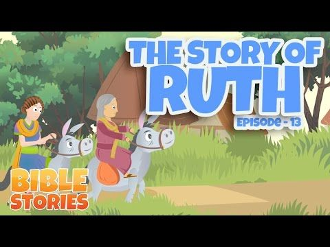 Bible Stories for Kids! The Story of Ruth (Episode 13) - YouTube