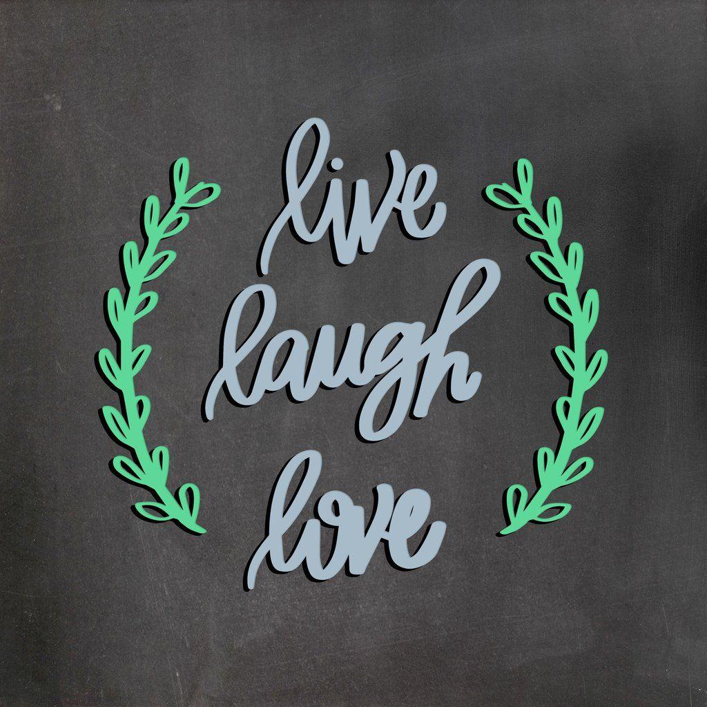 Download Live Laugh Love - SVG DXF PNG | Love, Live laugh love, Svg