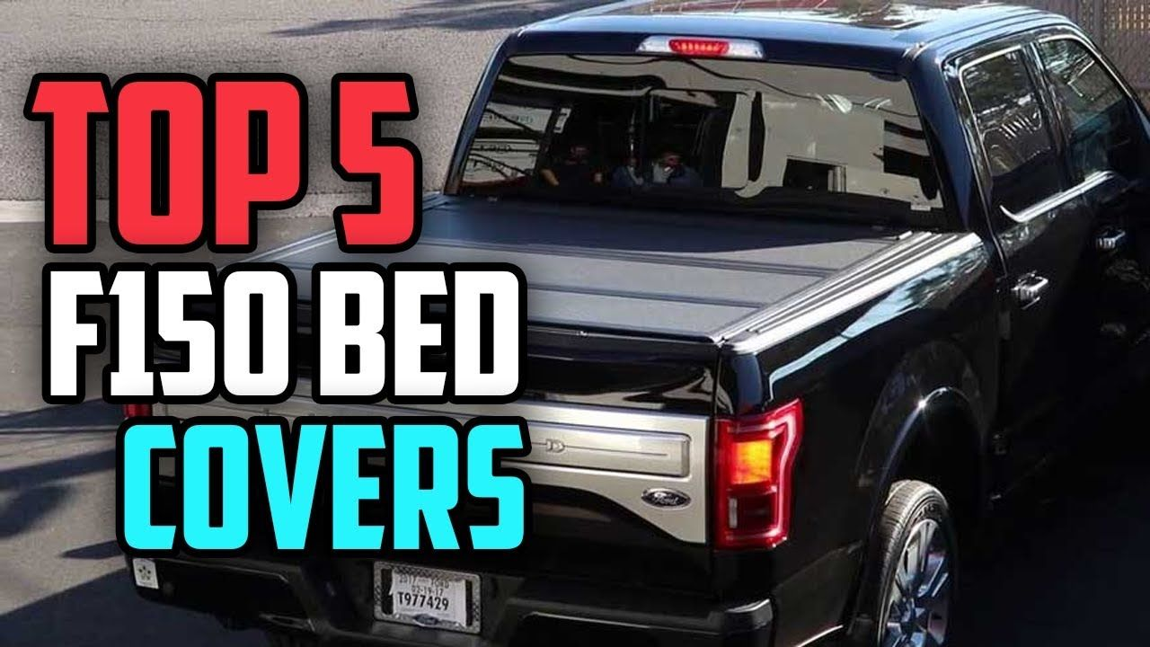 Best F150 Bed Covers 2019 Top 5 F150 Bed Covers (Buying