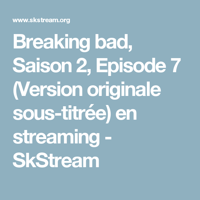Breaking bad, Saison 2, Episode 7 (Version originale sous-titrée) en streaming - SkStream
