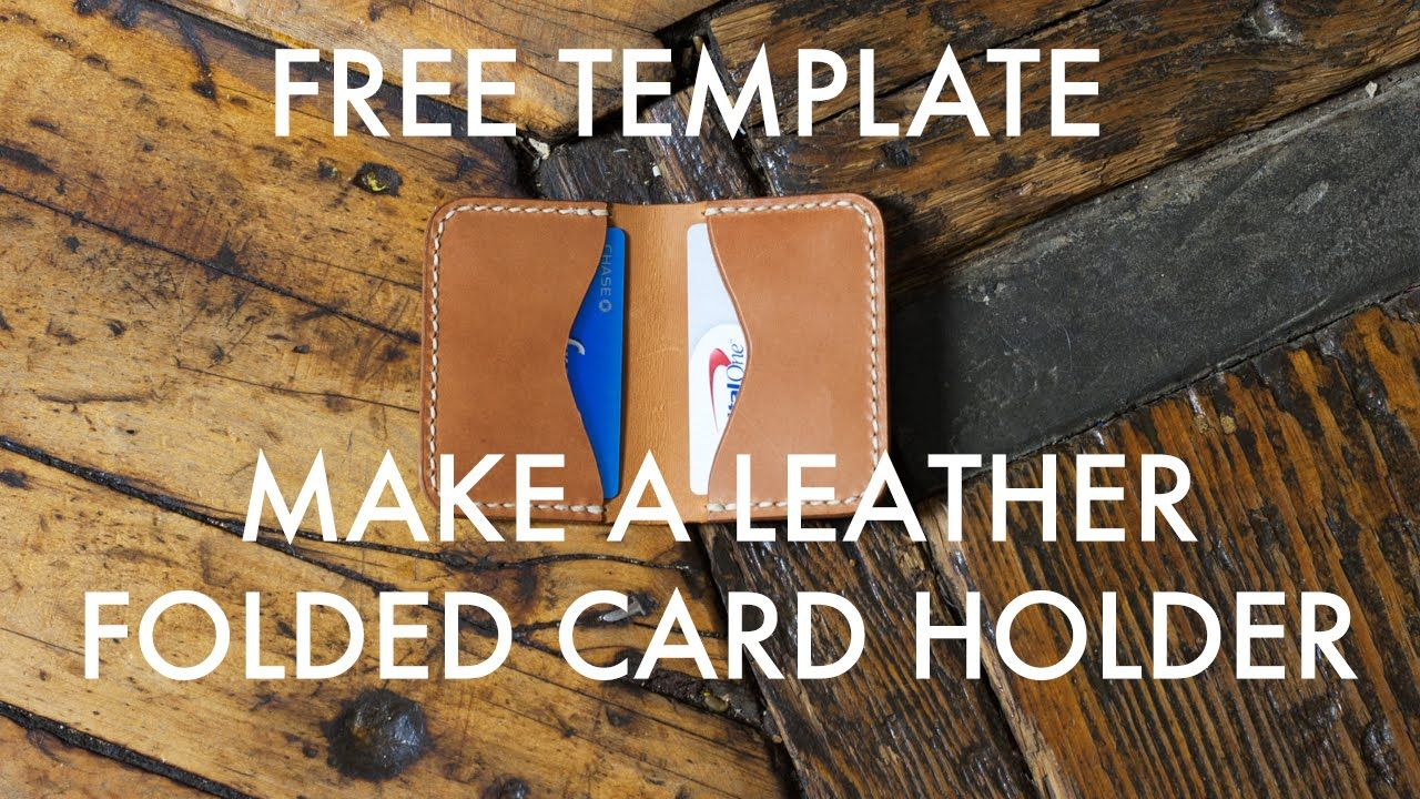 Make A Folded Leather Card Holder Free Pdf Template Build Along Tuto Card Holder Leather Leather Card Holder Pattern Card Holder