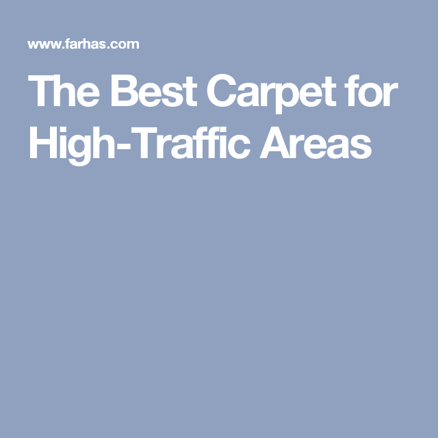 The Best Carpet For High Traffic Areas