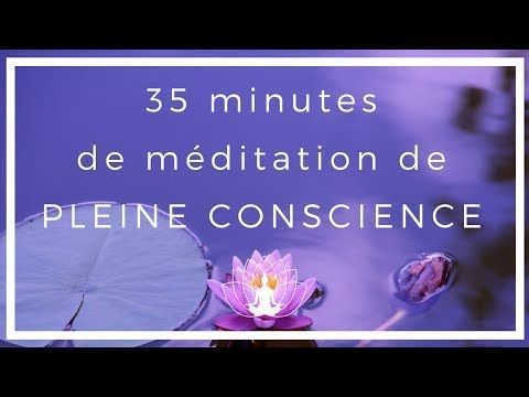 35 minutes de pleine conscience meditation guid e avec musique c dric michel youtube yoga. Black Bedroom Furniture Sets. Home Design Ideas