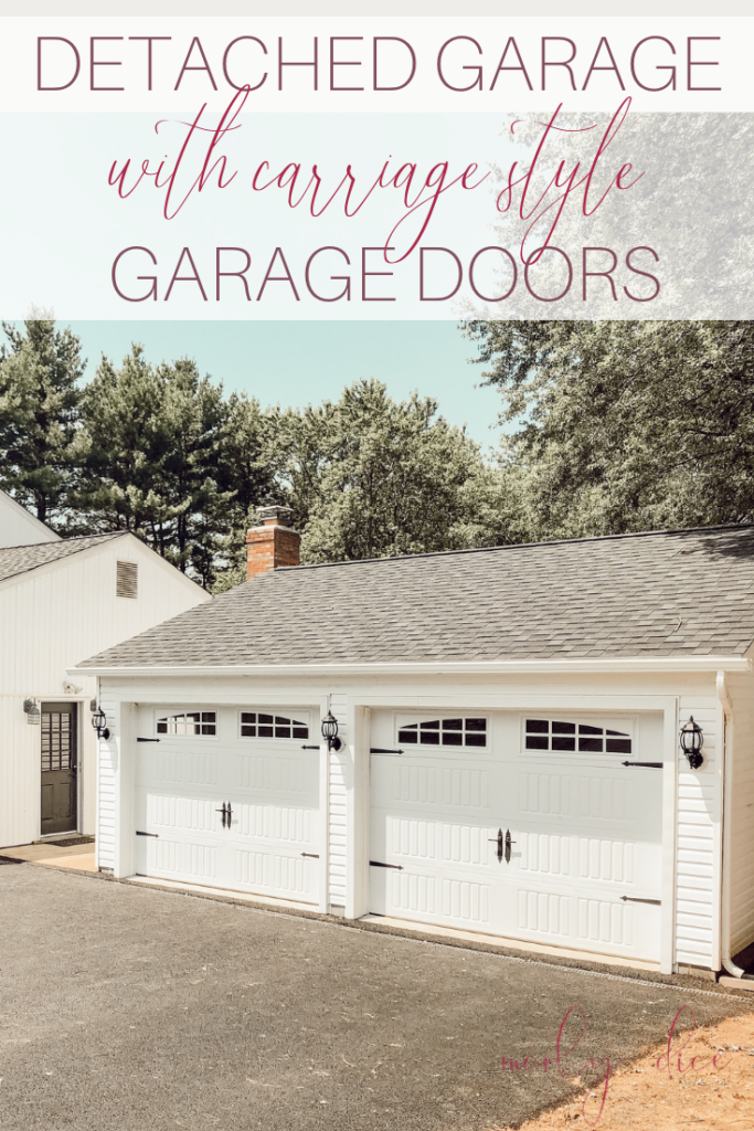 Detached Garage Build With Carriage Garage Doors Before After The Process Marly Dice In 2020 Carriage Style Garage Doors Garage Door Design Garage Doors
