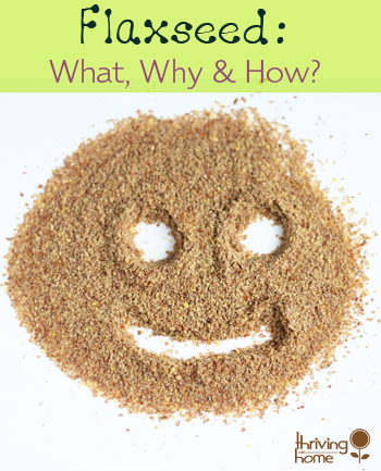Why Eat Flaxseed? - Thriving Home #flaxseedmealrecipes