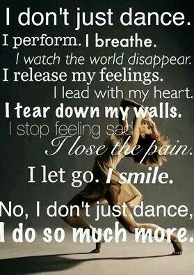 I Don T Just Dance I Perform I Breathe I Watch The World