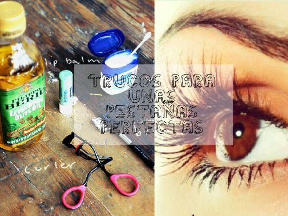 Trucos para las Pestañas perfectas  Eyelashes