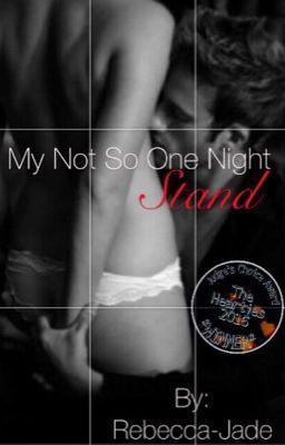 My Not So One Night Stand | Wattpad Stories | Wattpad rated r
