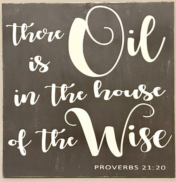 There Is Oil In The House Of The Wise Rustic Wood Sign 10x10 In