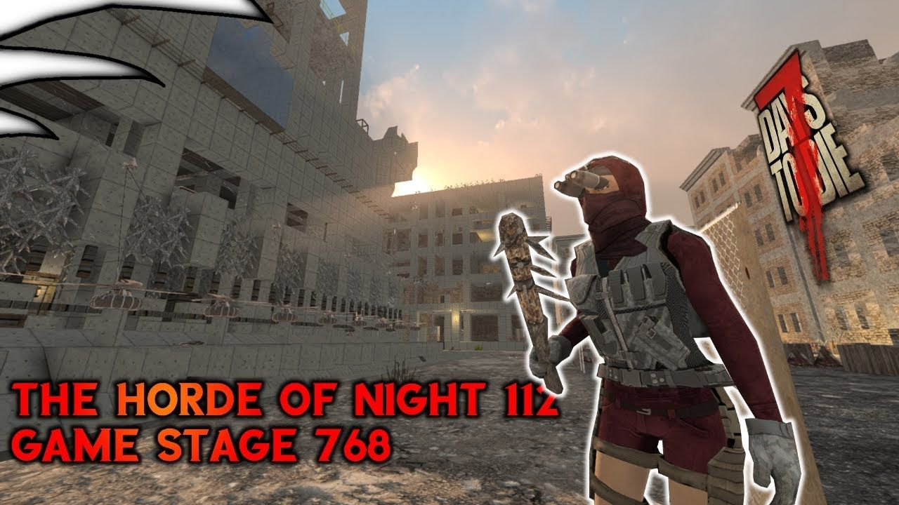The Horde Of Night 112 Game Stage 768 7 Days To Die Alpha 16