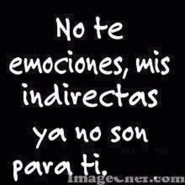 Indirectas Ex Amor Sarcasmo Indirectas Y Frases