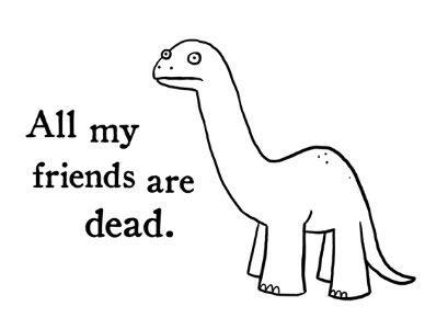 Poor Dinosaur. @Brandea Anderson