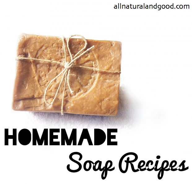 Homemade Soap Recipes - All Natural & Good