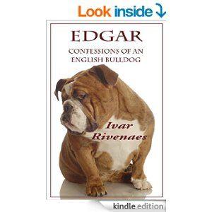 Edgar Confessions Of An English Bulldog Ebook Ivar Rivenaes