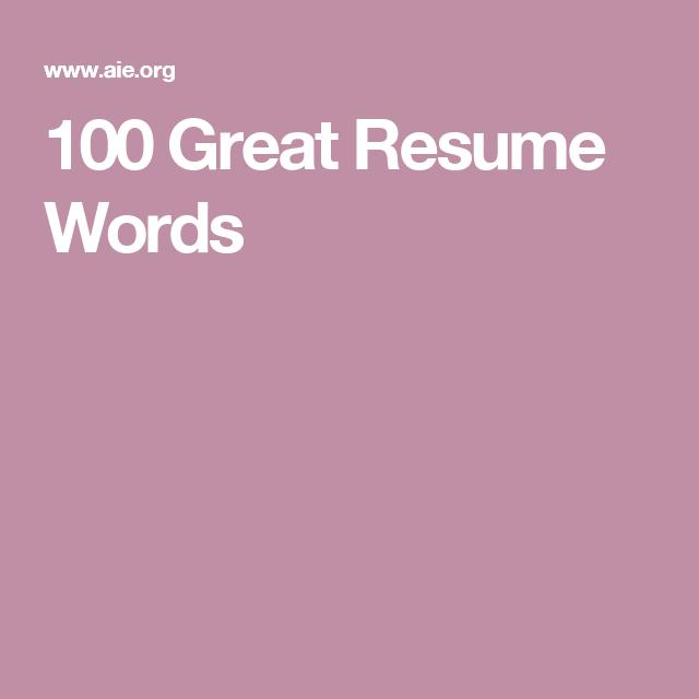 Great Resume Words 100 Great Resume Words  Career Gal  Pinterest  Resume Words And .