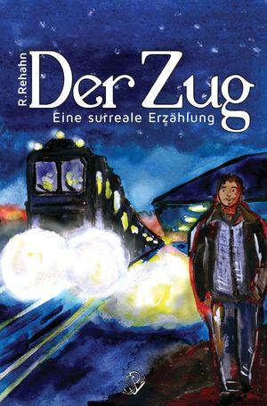 R. Rehahn: Der Zug